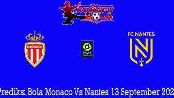 Prediksi Bola Monaco Vs Nantes 13 September 2020