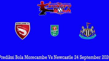 Prediksi Bola Morecambe Vs Newcastle 24 September 2020