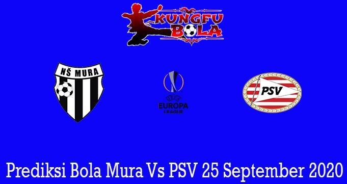 Prediksi Bola Mura Vs PSV 25 September 2020
