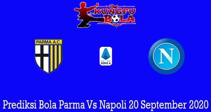 Prediksi Bola Parma Vs Napoli 20 September 2020