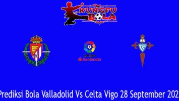 Prediksi Bola Valladolid Vs Celta Vigo 28 September 2020
