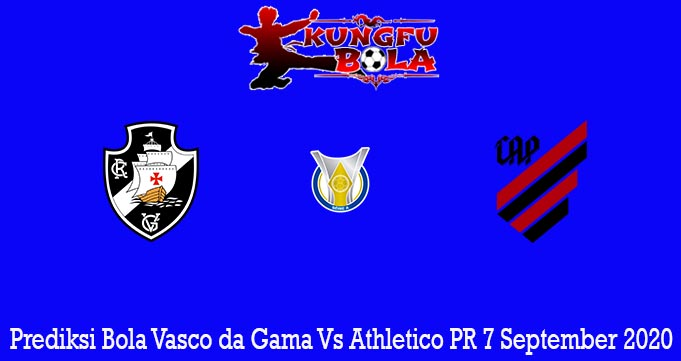 Prediksi Bola Vasco da Gama Vs Athletico PR 7 September 2020