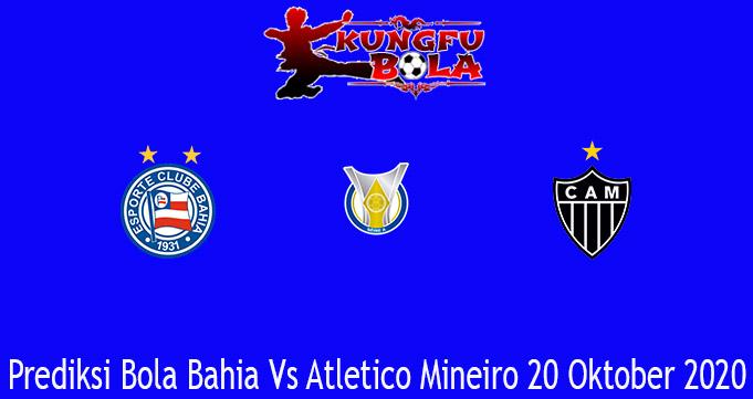 Prediksi Bola Bahia Vs Atletico Mineiro 20 Oktober 2020