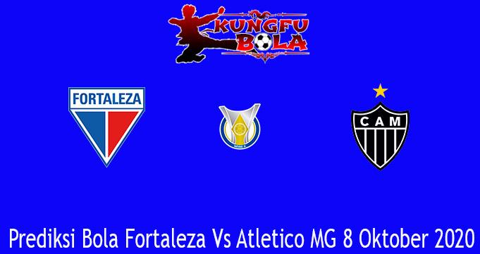 Prediksi Bola Fortaleza Vs Atletico MG 8 Oktober 2020
