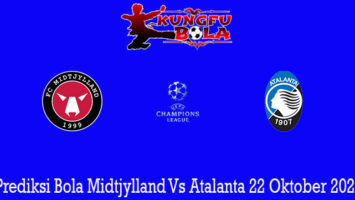 Prediksi Bola Midtjylland Vs Atalanta 22 Oktober 2020