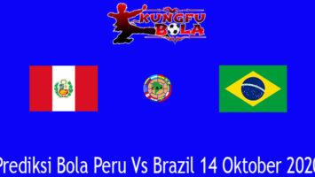 Prediksi Bola Peru Vs Brazil 14 Oktober 2020