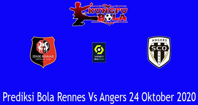 Prediksi Bola Rennes Vs Angers 24 Oktober 2020