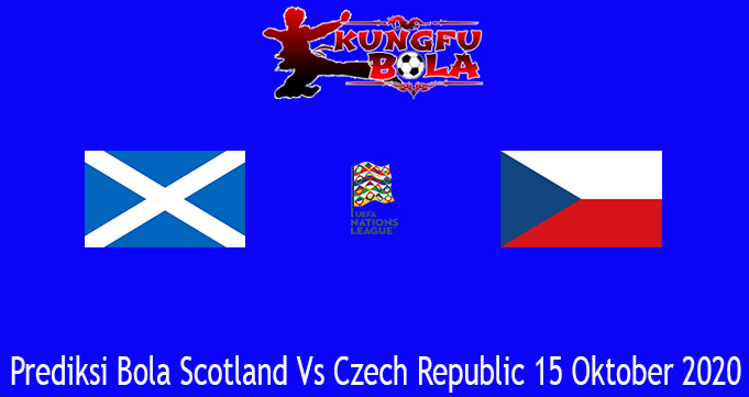 Prediksi Bola Scotland Vs Czech Republic 15 Oktober 2020