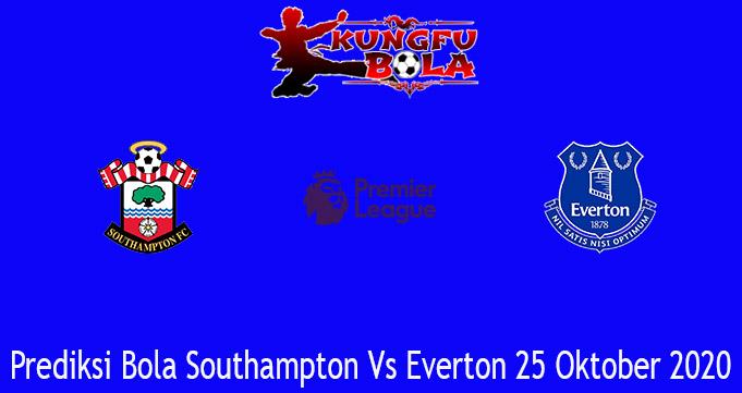 Prediksi Bola Southampton Vs Everton 25 Oktober 2020