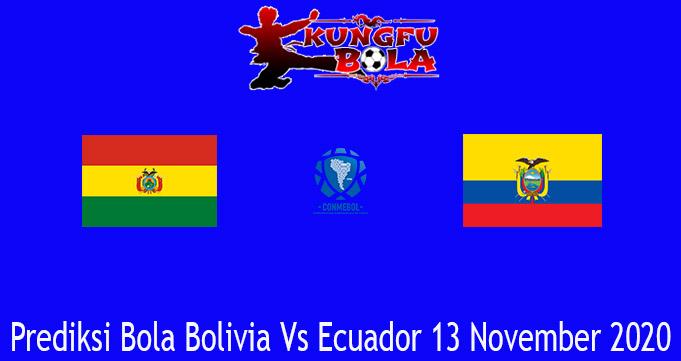 Prediksi Bola Bolivia Vs Ecuador 13 November 2020