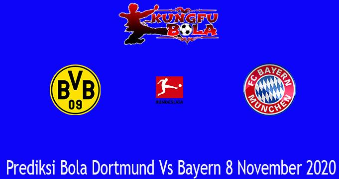 Prediksi Bola Dortmund Vs Bayern 8 November 2020