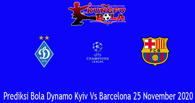 Prediksi Bola Dynamo Kyiv Vs Barcelona 25 November 2020
