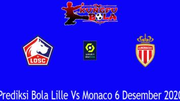 Prediksi Bola Lille Vs Monaco 6 Desember 2020