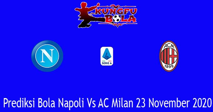 Prediksi Bola Napoli Vs AC Milan 23 November 2020
