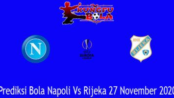 Prediksi Bola Napoli Vs Rijeka 27 November 2020