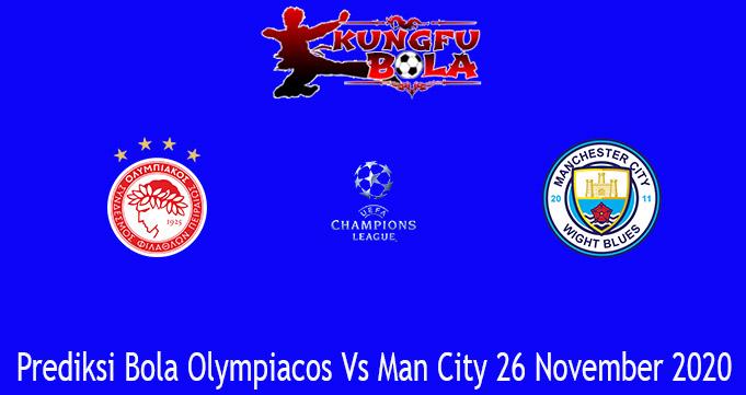 Prediksi Bola Olympiacos Vs Man City 26 November 2020