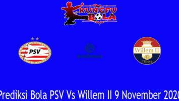 Prediksi Bola PSV Vs Willem II 9 November 2020