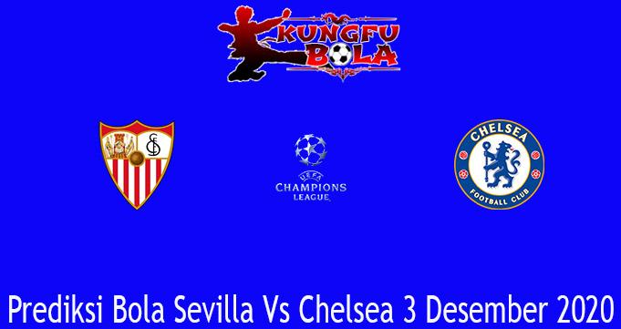 Prediksi Bola Sevilla Vs Chelsea 3 Desember 2020