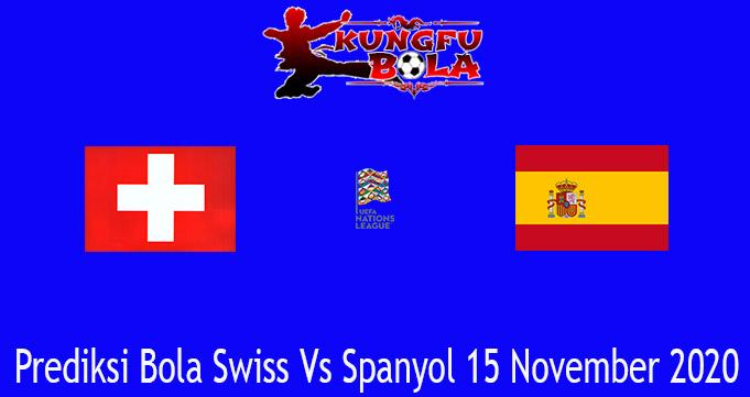 Prediksi Bola Swiss Vs Spanyol 15 November 2020