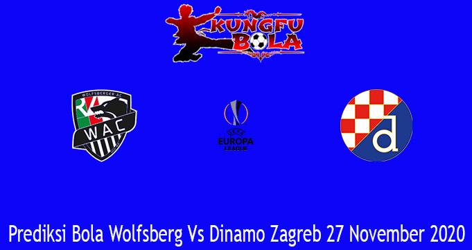 Prediksi Bola Wolfsberg Vs Dinamo Zagreb 27 November 2020