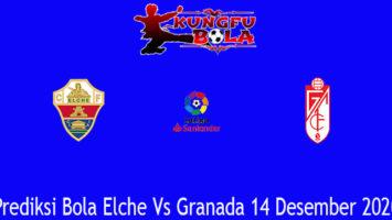 Prediksi Bola Elche Vs Granada 14 Desember 2020