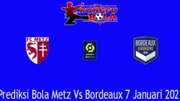 Prediksi Bola Metz Vs Bordeaux 7 Januari 2021