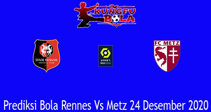 Prediksi Bola Rennes Vs Metz 24 Desember 2020