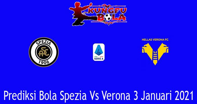 Prediksi Bola Spezia Vs Verona 3 Januari 2021