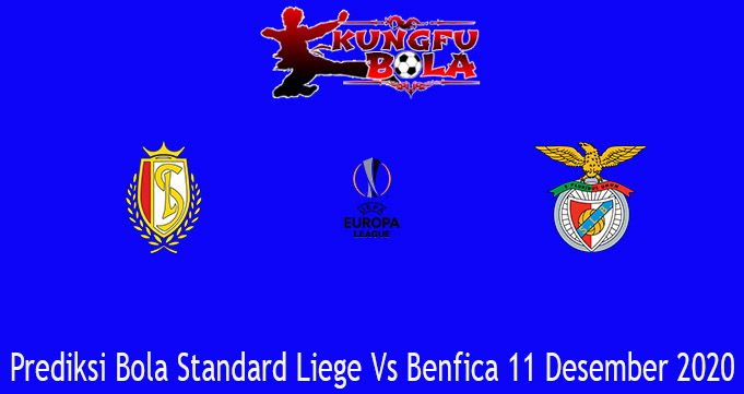 Prediksi Bola Standard Liege Vs Benfica 11 Desember 2020