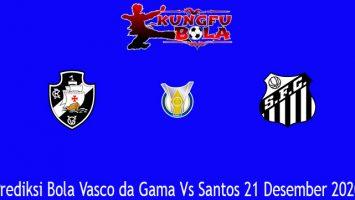 Prediksi Bola Vasco da Gama Vs Santos 21 Desember 2020