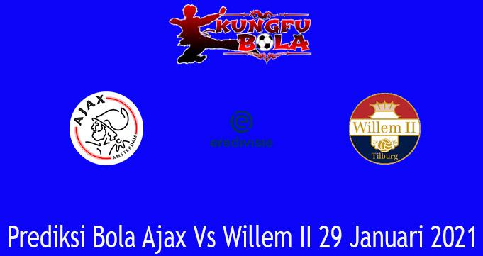 Prediksi Bola Ajax Vs Willem II 29 Januari 2021