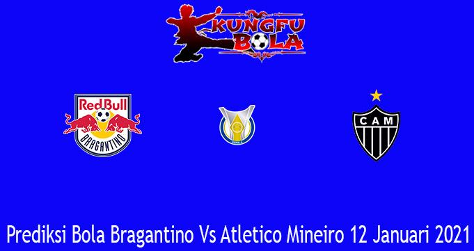 Prediksi Bola Bragantino Vs Atletico Mineiro 12 Januari 2021