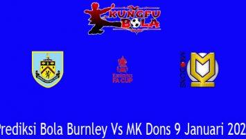 Prediksi Bola Burnley Vs MK Dons 9 Januari 2021