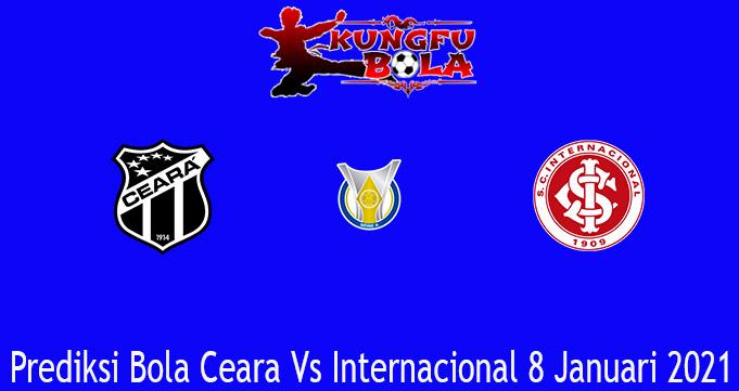 Prediksi Bola Ceara Vs Internacional 8 Januari 2021