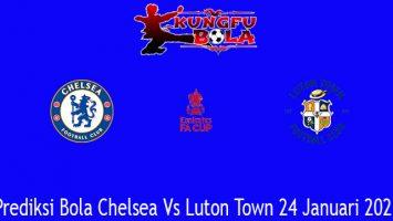 Prediksi Bola Chelsea Vs Luton Town 24 Januari 2021