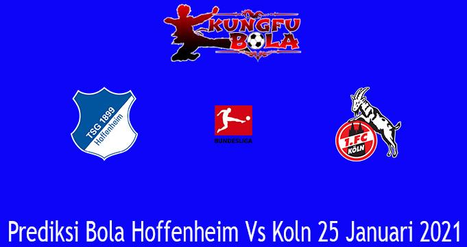 Prediksi Bola Hoffenheim Vs Koln 25 Januari 2021