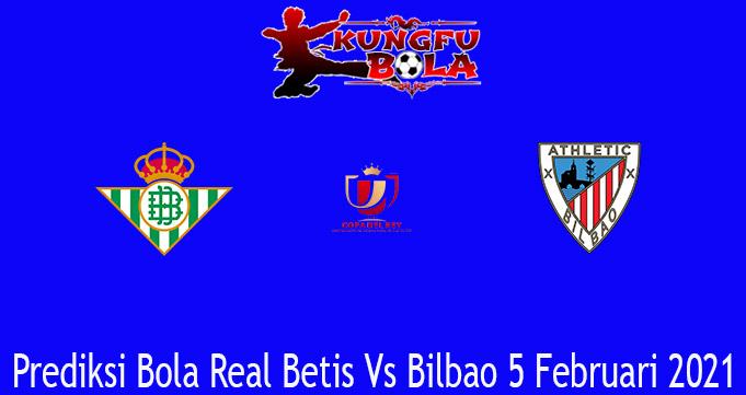 Prediksi Bola Real Betis Vs Bilbao 5 Februari 2021