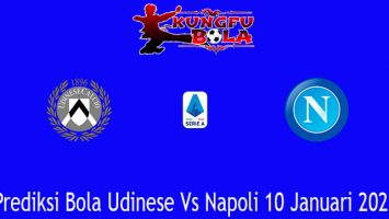 Prediksi Bola Udinese Vs Napoli 10 Januari 2021