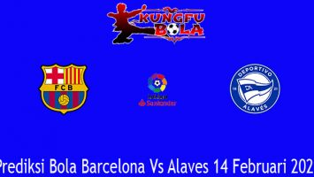 Prediksi Bola Barcelona Vs Alaves 14 Februari 2021