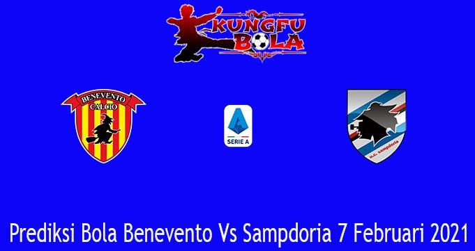 Prediksi Bola Benevento Vs Sampdoria 7 Februari 2021