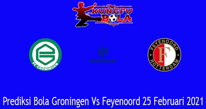 Prediksi Bola Groningen Vs Feyenoord 25 Februari 2021