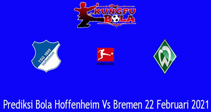 Prediksi Bola Hoffenheim Vs Bremen 22 Februari 2021