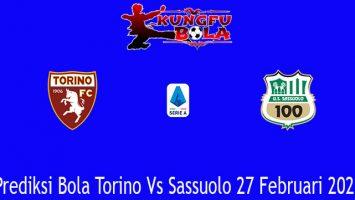 Prediksi Bola Torino Vs Sassuolo 27 Februari 2021