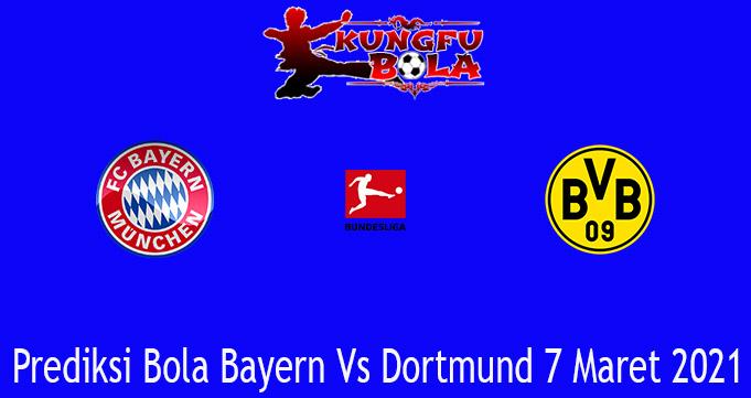 Prediksi Bola Bayern Vs Dortmund 7 Maret 2021