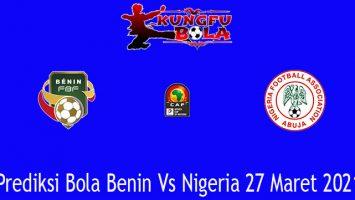 Prediksi Bola Benin Vs Nigeria 27 Maret 2021