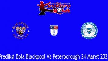 Prediksi Bola Blackpool Vs Peterborough 24 Maret 2021