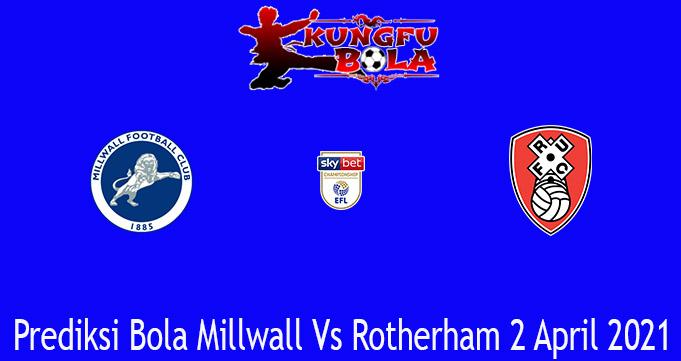 Prediksi Bola Millwall Vs Rotherham 2 April 2021