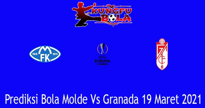 Prediksi Bola Molde Vs Granada 19 Maret 2021