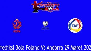 Prediksi Bola Poland Vs Andorra 29 Maret 2021