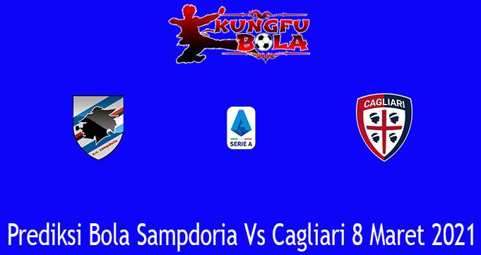 Prediksi Bola Sampdoria Vs Cagliari 8 Maret 2021
